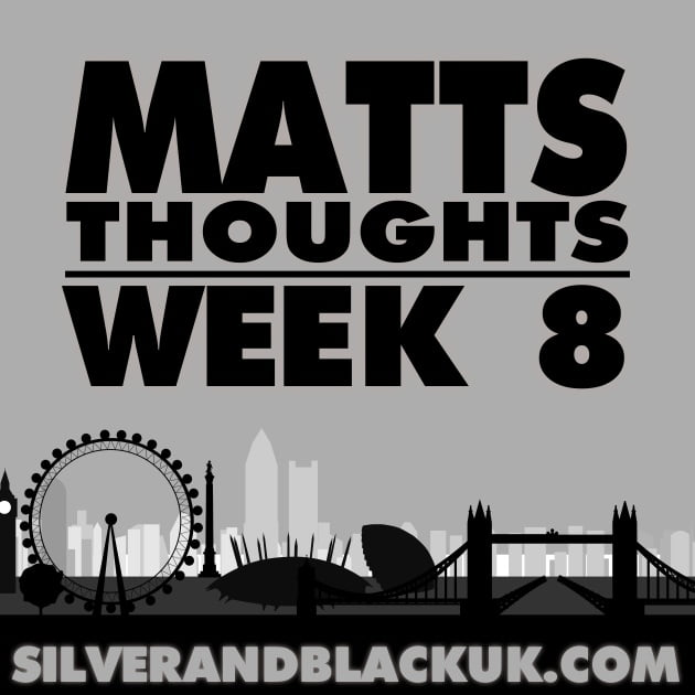 Matts Thoughts - Week 8